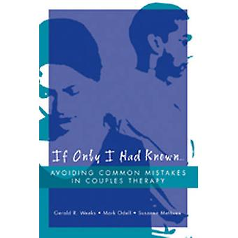 If Only I Had Known... - Avoiding Common Mistakes in Couples Therapy b