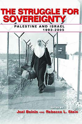 The Struggle for Sovereignty - Palestine and Israel - 1993-2005 by Joe