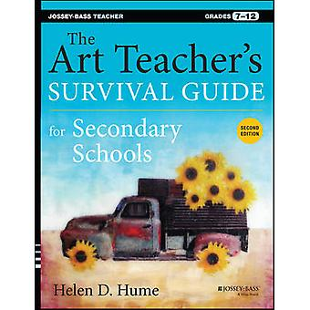 The Art Teacher's Survival Guide for Secondary Schools - Grades 7-12 (