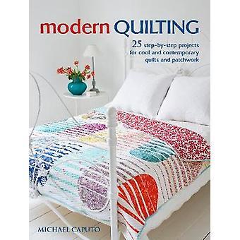 Quilting moderne - 25 projets étape par étape pour Q Cool et contemporain