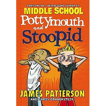 Pottymouth and Stoopid by James Patterson - 9781784754181 Book