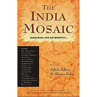 The Indian Mosaic - Searching for an Identity... by Bibek Debroy - D.S