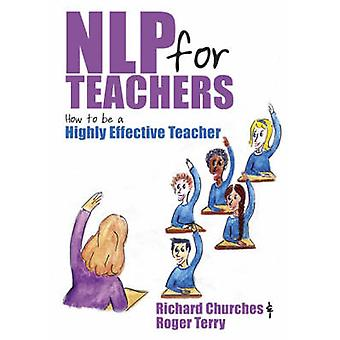 The NLP for Teachers - How to be a Highly Effective Teacher by Richard
