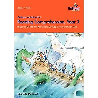 Brilliant Activities for Reading Comprehension Year 3 by Makhlouf & Charlotte