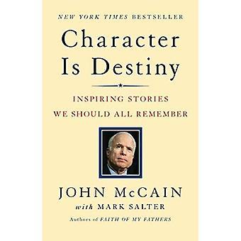 Charakter ist Schicksal: inspirierende Geschichten jede junge Person sollte wissen und alle Erwachsenen sollten uns daran erinnern (Modern Library Classics)