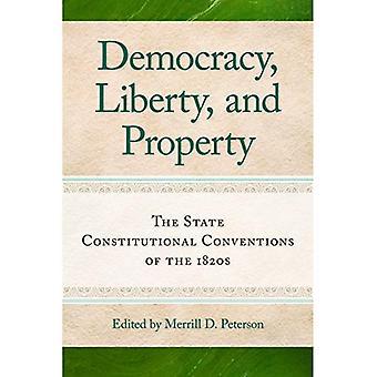 La démocratie, la liberté et propriété: l'Etat Conventions constitutionnelles des années 1820