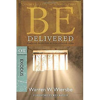 Be Delivered ( Exodus ): Finding Freedom by Following God