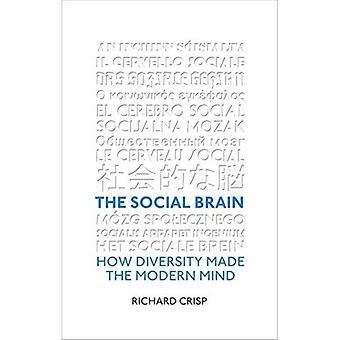 Le cerveau Social: Comment la diversité fait l'esprit moderne