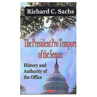 President Pro Tempore of the Senate: History and Authority of the Office