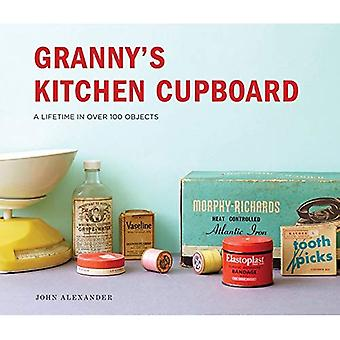 Granny's Kitchen Cupboard: A lifetime in over 100 objects