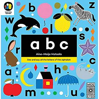 ABC: See and say all the letters of the alphabet (The Learning Garden) [Board book]
