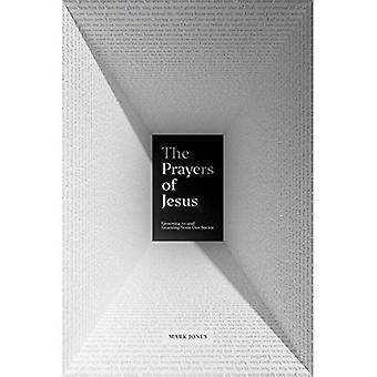 Die Gebete Jesu: hören und lernen aus unseren Erlöser
