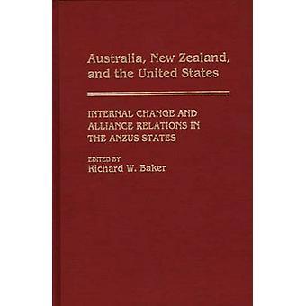 Austrália Nova Zelândia e a mudança interna dos Estados Unidos e as relações de aliança nos Estados Anzus por Baker & Richard W.