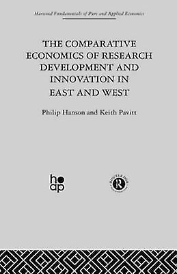 The Comparative Economics of Research Development and Innovation in East and West by Hanson & Professor Philip