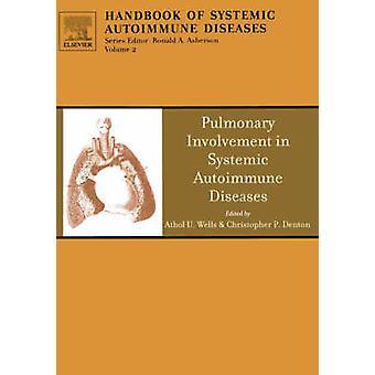 Pulmonary Involvement in Systemic Autoimmune Diseases by Wells & Athol U