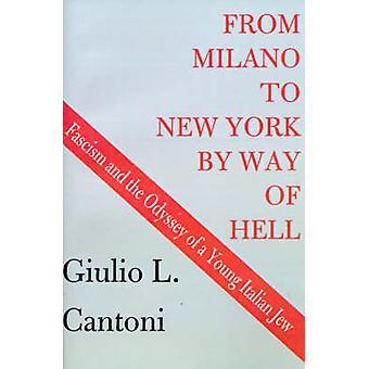De Milão a Nova York por meio de fascismo do inferno e a Odisseia de um jovem judeu italiano por Cantoni & Giulio L.