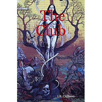 The Club by Cuffman & I. & B.