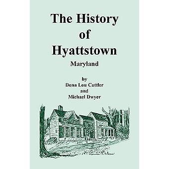 The History of Hyattstown Maryland by Cuttler & Dona