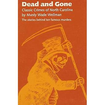 Dead and Gone by Wellman & Manly