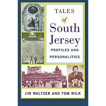 Tales of South Jersey Profiles and Personalities by Waltzer & Jim