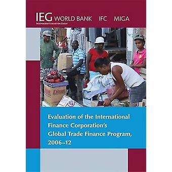 Evaluation of the International Finance delle società Global Trade Finance Program 200612 dalla Banca mondiale