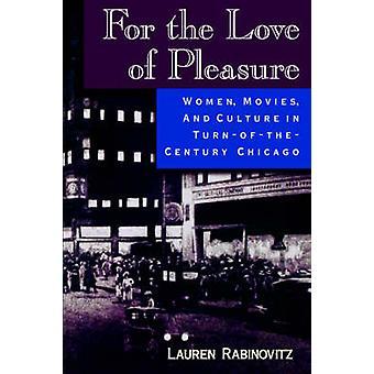 喜びの女性の愛の映画、Rabinovitz ・ ローレン TurnoftheCentury シカゴの文化
