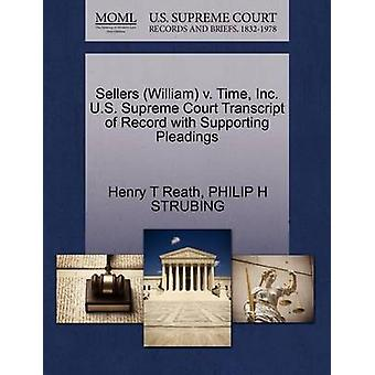 Sellers William v. Time Inc. U.S. Supreme Court Transcript of Record with Supporting Pleadings by Reath & Henry T