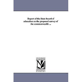 Report of the State board of education on the proposed survey of the commonwealth ... by Massachusetts. Board of Education