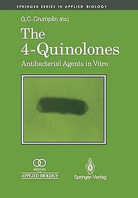 The 4Quinolones Anti Bacterial Agents in Vitro  Antibacterial Agents in Vitro by Crumplin & Geoff C.