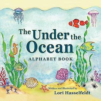 La sous l'océan abécédaire par Hasselfeldt & Lori