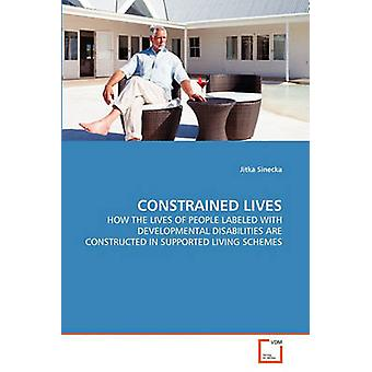 CONSTRAINED LIVES by Sinecka & Jitka
