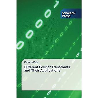 Different Fourier Transforms and Their Applications by Patel Kamlesh