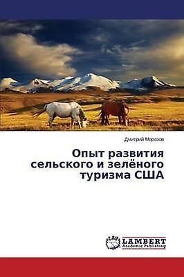 Opyt Razvitiya Selskogo I Zelyenogo Turizma Ssha by Morzov Dmitriy