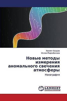 Novye Metody Izmereniya Anomalnogo Svecheniya Atmosfery by Asadov Khikmet