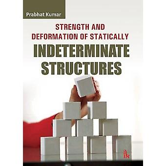 Strength and Deformation of Statically Indeterminate Structures by Pr