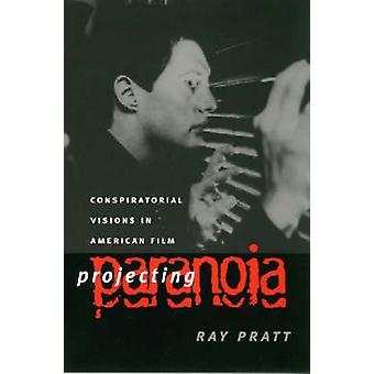 Projetant de paranoïa - Visions conspiratrices dans Film américain par Ray P