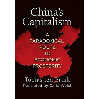 China's Capitalism: A Paradoxical Route to Economic Prosperity