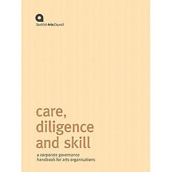 Care - Diligence and Skill - A Corporate Governance Handbook for Arts