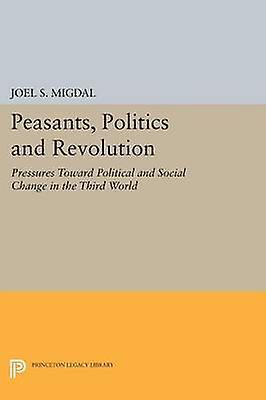Peasants - Politics and Revolution - Pressures Toward Political and So