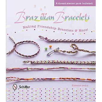 Brazilian Bracelets - Making Friendship Bracelets & More by Florence B