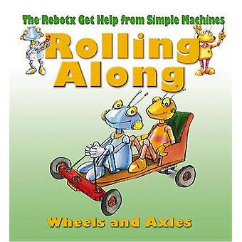 Rolling Along - Wheels and Axles by Gerry Bailey - Mike Spoor - 978077