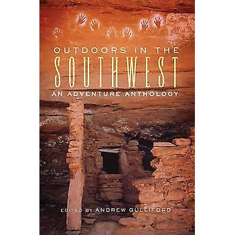 Outdoors in the Southwest - An Adventure Anthology by Andrew Gulliford