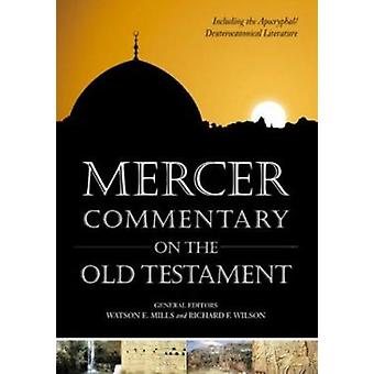 Mercer Commentary on the Old Testament by Watson E. Mills - Richard F