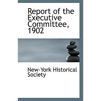 Report of the Executive Committee - 1902 by New-York Historical Socie
