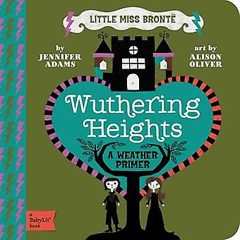 Little Miss Bronte - Wuthering Heights by Jennifer Adams - Alison Oliv