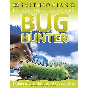 Eyewitness Explorer - Bug Hunter by David Burnie - 9781465430168 Book