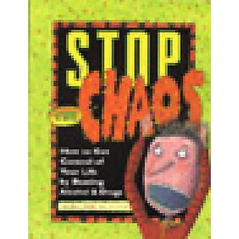 Stop the Chaos - How to Get Control of Your Life by Beating Alcohol an
