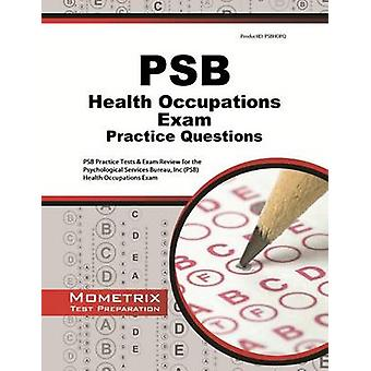 PSB Health Occupations Exam Practice Questions - PSB Practice Tests &