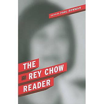 The Rey Chow Reader by Rey Chow - Paul Bowman - 9780231149952 Book