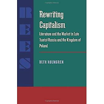 Rewriting Capitalism: Literature and the Market in Late Tsarist Russia and the Kingdom of Poland (Pitt Series...